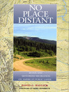 No Place Distant (eBook): Roads and Motorized Recreation on America's Public Lands