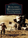 Building Moonships (eBook): The Grumman Lunar Module