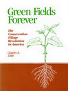 Green Fields Forever (eBook): The Conservation Tillage Revolution in America