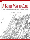 A Better Way to Zone (eBook): Ten Principles to Create More Livable Cities