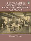The 1912 and 1915 Gustav Stickley Craftsman Furniture Catalogs (eBook)