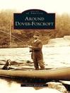 Around Dover-Foxcroft (eBook)
