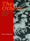 The Others (eBook): How Animals Made Us Human