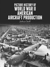 Picture History of World War II American Aircraft Production (eBook)