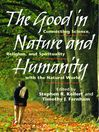 The Good in Nature and Humanity (eBook): Connecting Science, Religion, and Spirituality with the Natural World