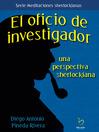 El oficio de investigador (eBook): Una visión sherlockiana