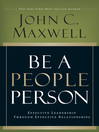 Be a People Person (eBook): Effective Leadership Through Effective Relationships
