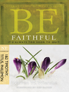 Be Faithful (eBook): It's Always Too Soon to Quit!