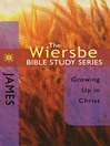 The Wiersbe Bible Study Series: James (eBook): Growing Up in Christ