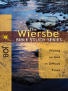 The Wiersbe Bible Study Series: Job (eBook): Waiting On God in Difficult Times