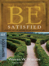 Be Satisfied (eBook): Looking for the Answer to the Meaning of Life