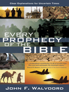 Every Prophecy of the Bible (eBook): Clear Explanations for Uncertain Times