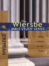 The Wiersbe Bible Study Series: Jeremiah (eBook): Taking a Stand for the Truth