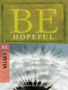 Be Hopeful (eBook): How to Make the Best of Times Out of Your Worst of Times