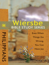 The Wiersbe Bible Study Series: Philippians (eBook): Even When Things Go Wrong, You Can Have Joy