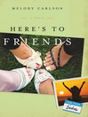 Here's to Friends (eBook): The Four Lindas Series, Book 4