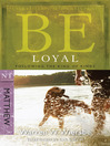 Be Loyal (eBook): Following the King of Kings