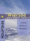The Wiersbe Bible Study Series: Revelation (eBook): In Christ You Are an Overcomer
