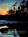 Good Night, God (eBook): Night Time Devotions to End Your Day God's Way