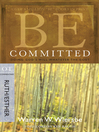 Be Committed (eBook): Doing God's Will Whatever the Cost