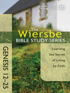 The Wiersbe Bible Study Series: Genesis 12-25 (eBook): Learning the Secret of Living by Faith