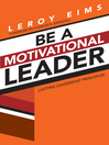 Be a Motivational Leader (eBook): Lasting Leadership Principles