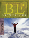Be Victorious (eBook): In Christ You Are an Overcomer
