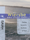 The Wiersbe Bible Study Series: Isaiah (eBook): Feeling Secure in the Arms of God