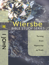 The Wiersbe Bible Study Series: 1 John (eBook): Turning from Hypocrisy to Truth