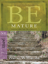 Be Mature (eBook): Growing Up in Christ