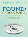 Found: God's Will (eBook): Find the Direction and Purpose God Wants for Your Life