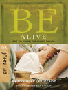 Be Alive (eBook): Get to Know the Living Savior