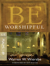 Be Worshipful (eBook): Glorifying God for Who He Is