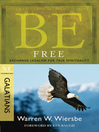Be Free (eBook): Exchange Legalism for True Spirituality