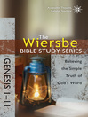 The Wiersbe Bible Study Series: Genesis 1-11 (eBook): Believing the Simple Truth of God's Word