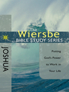 The Wiersbe Bible Study Series: Joshua (eBook): Putting God's Power to Work in Your Life