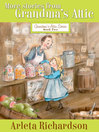 More Stories from Grandma's Attic (eBook): Grandma's Attic Series, Book 2