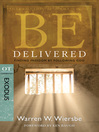 Be Delivered (eBook): Finding Freedom by Following God