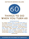 60 Things To Do When You Turn 60 (eBook): 60 Experts on the Subject of Turning 60