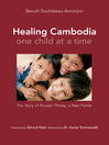 Healing Cambodia One Child at a Time (eBook): The Story of Krousar Thmey, a New Family