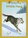 White Fang (eBook): Abridged Edition