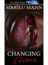 Changing Focus (eBook): Lusting Wild Series, Book 3