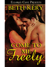 Come to Me Freely (eBook)