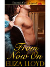 From Now On (eBook): Mad Duchesses Series, Book 2