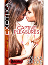 Captive Pleasures (eBook): Click Me Series, Book 1
