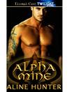 Alpha Mine (eBook): Alpha and Omega Series, Book 4
