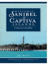 Historic Sanibel and Captiva Islands (eBook): Tales of Paradise