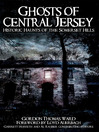 Ghosts of Central Jersey (eBook): Historic Haunts of the Somerset Hills