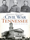 Hidden History of Civil War Tennessee (eBook)