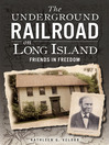 The Underground Railroad on Long Island (eBook): Friends in Freedom